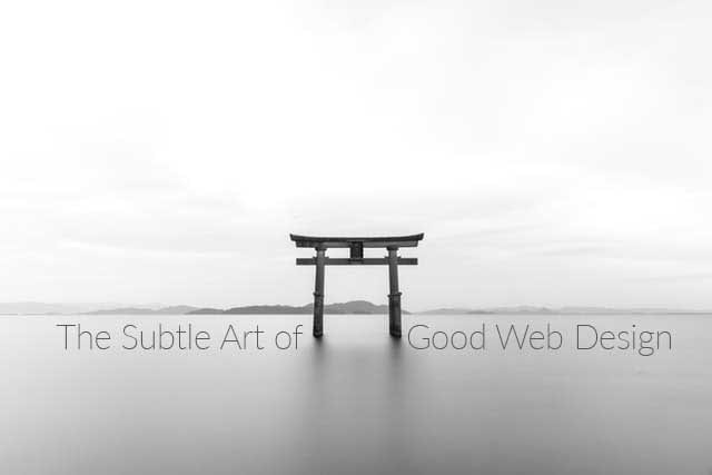 the subtle art of good web design